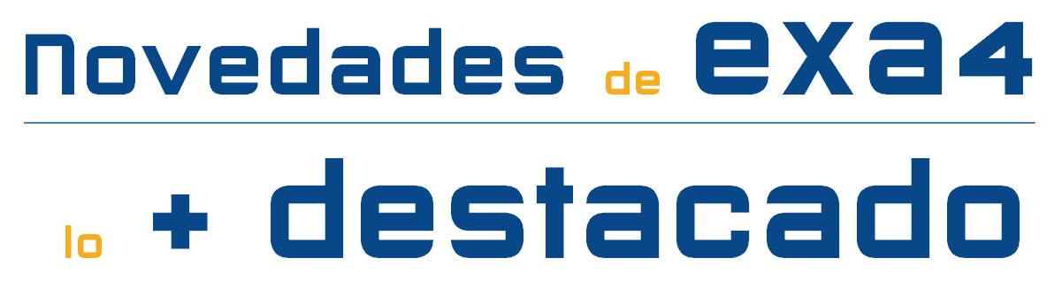 NOVEDADES EXA4: lo + DESTACADO